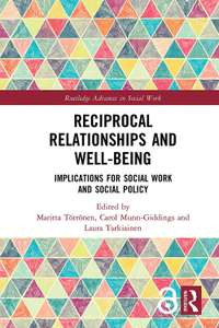Reciprocal Relationships and Well-being: Implications for Social Work and Social Policy Free for Kindle @ Amazon
