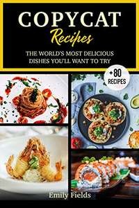 Copycat Recipes: 2020 ultimate step by step most popular recipes guide of your favourites US restaurants Free for Kindle @ Amazon