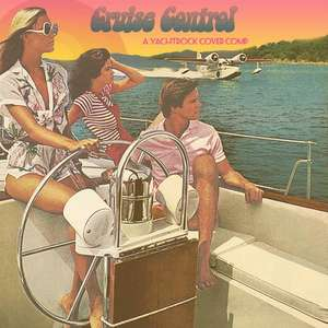 Free Mellow Pop Album - Cruise Control: A Yacht Rock Cover Compilation - Free Download @ FadewayRadiate.com