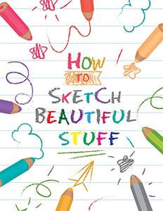 How to Draw : For Kids & Doodles Beginners Step By Step Guide - Animals, Flowers and Trees (more in OP) Kindle Edition now Free @ Amazon