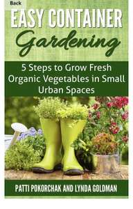 Easy Container Gardening: 5 Steps to Grow Fresh Organic Vegetables in Small Urban Spaces: Beginners guide to patio gardening Free @ Amazon