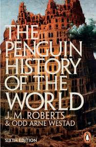 The History of the World (Penguin Books). Updated 6th Edition (2013). Kindle Ed - Now only £1.99 @ Amazon
