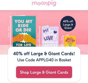 40% off Large & Giant cards on the Moonpig app
