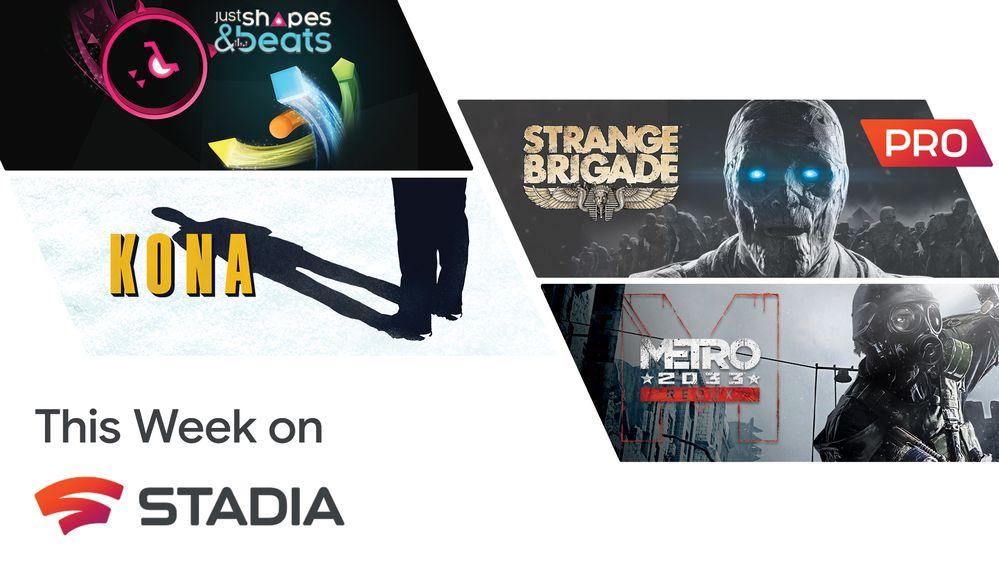 Stadia Pro Games For August : Metro 2033 Redux | Just Shapes & Beats | Kona & Strange Brigade @ Google Stadia Pro