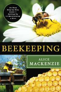 Beekeeping: A Step-by-Step Guide to Setting Up and Maintaining a Hive Kindle Edition - Free @ Amazon