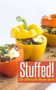 Stuffed! The Ultimate Recipe Guide - Kindle Edition Free at Amazon