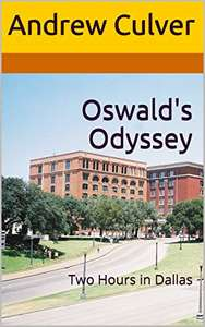 Oswald's Odyssey: Two Hours in Dallas (The Conspiracy Trilogy Book 1) Kindle Edition FREE at Amazon
