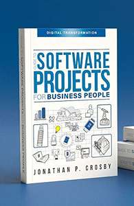 Guide to Software Projects for Business People: digital transformation Kindle Edition FREE at Amazon