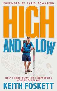 High and Low: How I Hiked Away From Depression Across Scotland kindle edition