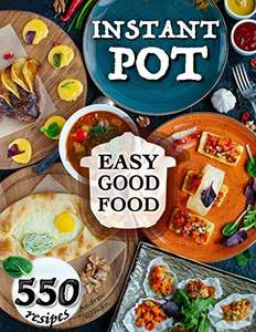 free kindle book: Easy Good Food! Instant Pot 550 Recipes @ Amazon