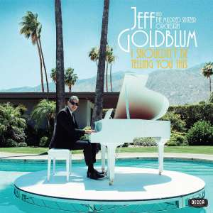 Jeff Goldblum - I shouldn't be Telling you This [Vinyl] - £10.44 with free delivery @ Zoom