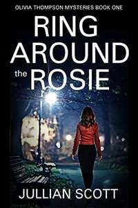 Ring Around the Rosie (An Olivia Thompson Mystery Book 1) Kindle Edition - FREE @ Amazon