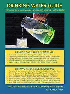 Drinking Water Guide: The Quick-Reference Manual to Choosing Clean & Healthy Water Kindle Edition FREE at Amazon