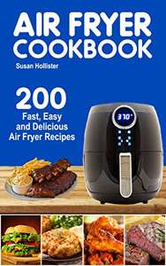 Air Fryer Cookbook: 200 Fast, Easy and Delicious Air Fryer Recipes Kindle Edition FREE at Amazon