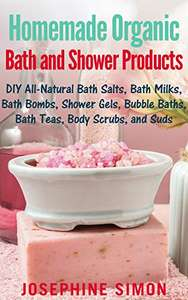 Homemade Organic Bath and Shower Products Kindle Edition FREE at Amazon