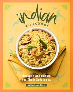 Indian Cookbook: Recipes Are Known for Their Spiciness Kindle Edition - Free @ Amazon