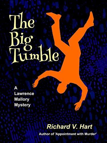 Free kindle book The Big Tumble (Lawrence Mallory Book 2) by Richard Hart on Amazon