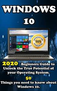 Windows 10: 2020 Beginners Guide 50 Things you need to know about Windows 10 Kindle Edition