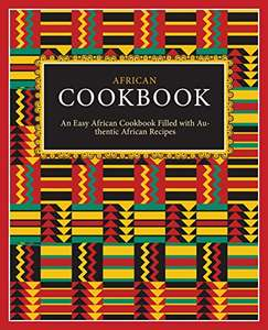 African Cookbook: An Easy African Cookbook Filled with Authentic African Recipes Kindle Edition FREE at Amazon