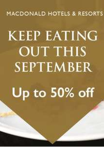 50% OFF FOOD- Extended Sept @ MacDonalds Hotels and Spa