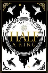 Half a King (Shattered Sea #1) by Joe Abercrombie 99p on Kindle @ Amazon