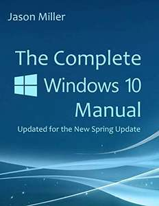 The Complete Windows 10 Manual: Updated for the new Spring Update Kindle Edition FREE at Amazon