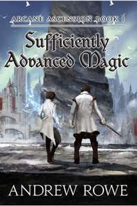 Arcane Ascension - Sufficiently Advanced Magic book 1 - free on Kindle @ Amazon