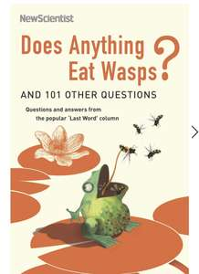 New Scientist- Does Anything Eat Wasps (and other questions answered). Kindle Edition - Now 99p @ Amazon