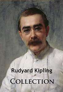 Rudyard Kipling - Complete Collection (Stories | Novels | Poems and Military Collection) Kindle Edition Free @ Amazon