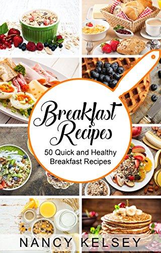 Breakfast Recipes: 50 Quick and Healthy Breakfast Recipes FREE at Amazon