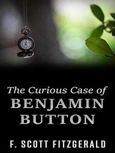 The Curious Case of Benjamin Button, F. Scott Fitzgerald. FREE Kindle Edition