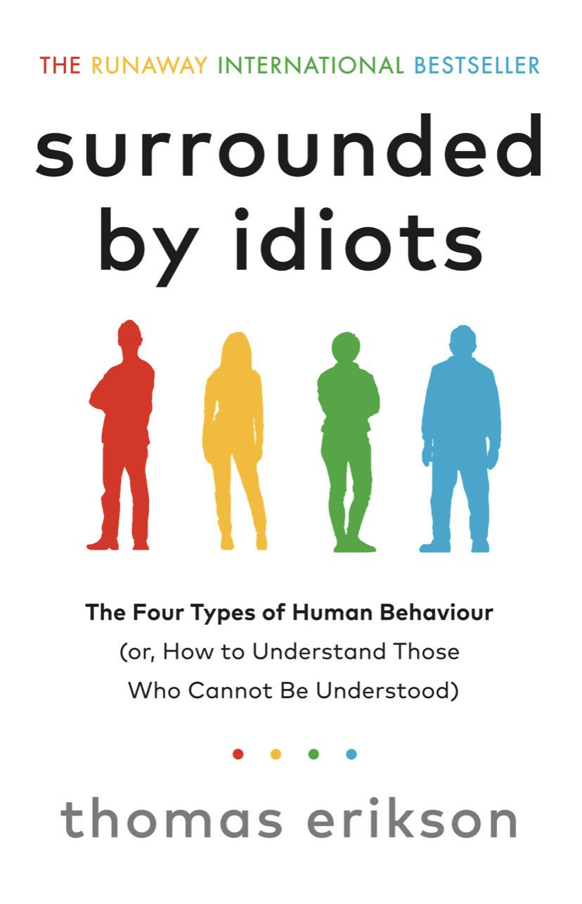 Surrounded by Idiots: The Four Types of Human Behaviour - Thomas Erikson. Kindle Edition - Now 99p @ Amazon