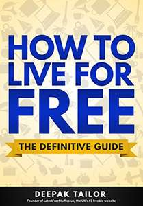 How To Live For Free: The Definitive Guide. Kindle Edition FREE Amazon