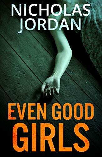Even Good Girls by Nicholas Jordan: Kindle Edition free at Amazon