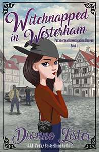 Witchnapped in Westerham (Paranormal Investigation Bureau Cosy Mystery Book 1) Free Kindle Edition at Amazon