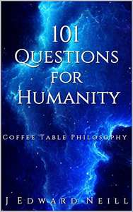 101 Questions for Humanity: Coffee Table Philosophy Kindle Edition FREE at Amazon