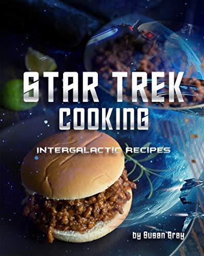 Star Trek Cooking: Intergalactic Recipes FREE Kindle Edition