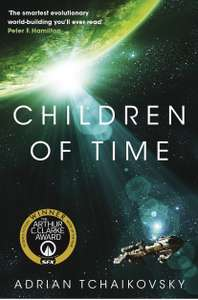 Children of Time - Adrian Tchaikovsky. Kindle Edition - Now 99p @ Amazon