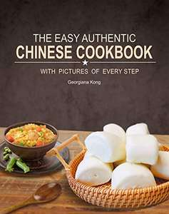 Free kindle book: The Easy Authentic Chinese Cookbook @ Amazon