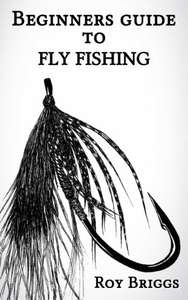 Beginners Guide to Fly Fishing Kindle Edition FREE at Amazon