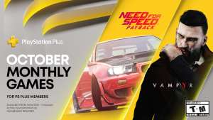 Playstation Plus October : Need for Speed: Payback and Vampyr