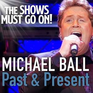 Michael Ball Concert- Free via Youtube The Show Must Go On - 48 hours