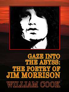 Jim Morrison (The Doors) Related - Gaze Into the Abyss: The Poetry of Jim Morrison (A Critical Analysis) Kindle Edition - Free @ Amazon