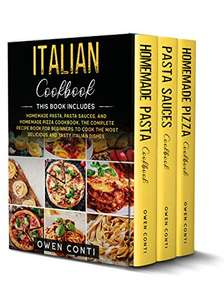 Italian Cookbook : 3 Book-Set (Homemade Pasta, Pasta Sauces & Pizza) Complete Recipe Book for Beginners - Kindle Edition now Free @ Amazon