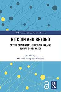 Bitcoin and Beyond: Cryptocurrencies, Blockchains, and Global Governance (RIPE Series in Global Political Economy) ebook @ Amazon