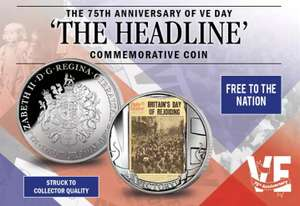 """FREE,75th Anniversary Of VE Day,""""The Headline""""Coin - £2.50 Delivery @ London Mint Office"""