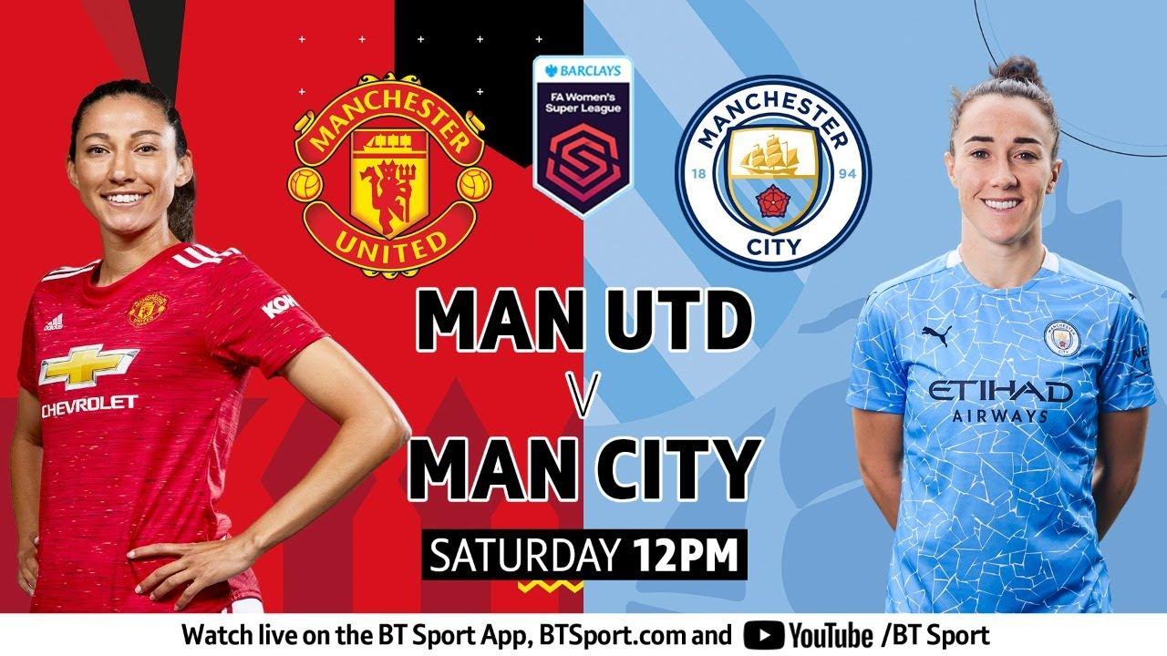 Manchester United Women vs Manchester City Women   FA Women's Super League Free Stream @ BT Sport YouTube