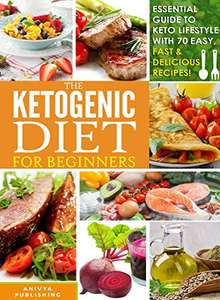 Ketogenic Diet For Beginners - Guide To Keto Lifestyle with 70 Easy, Fast & Delicious Recipes. Free Kindle Edition @ AmazonKindle Edition