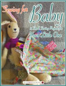 Sewing for Baby: 11 Small Sewing Projects for Your Little One free on Kindle