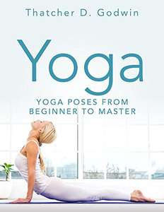 Yoga: Top Yoga Poses From Beginner to Master (Stress Free, Relaxation, Weight Loss, Mindfulness) Kindle Edition - Free @ Amazon